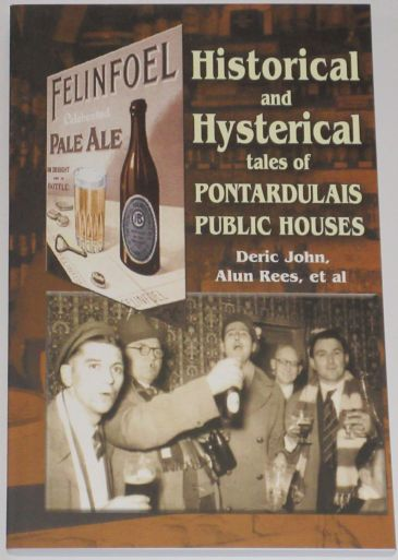 Historical and Hysterical Tales of Pontardulais Public Houses, by Deric John, Alun Ress, et al